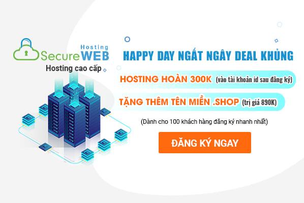 HAPPY DAY: Hoàn 300K khi mua Hosting + tặng tên miền .SHOP