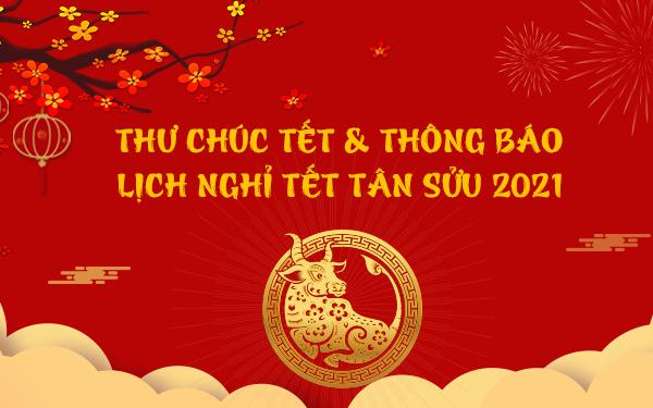 Thư chúc Tết & Thông báo lịch nghỉ Tết Tân Sửu 2021