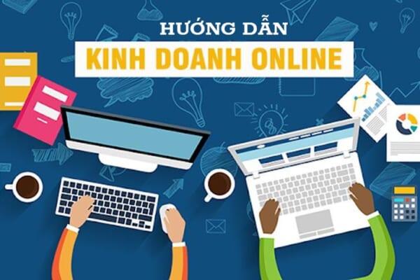 Hướng dẫn bắt đầu kinh doanh online tại nhà hiệu quả
