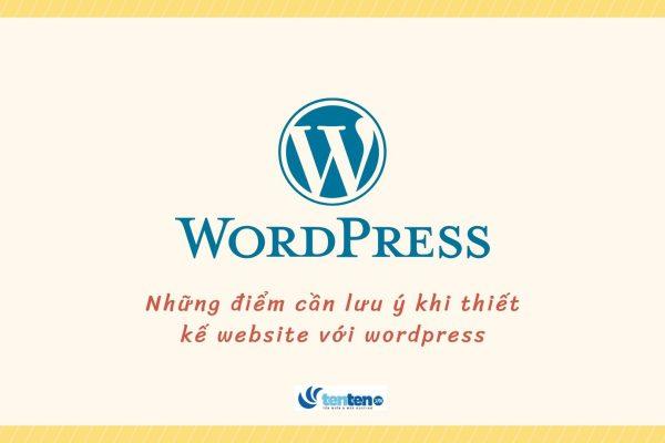 Những điểm cần lưu ý khi thiết kế website với wordpress